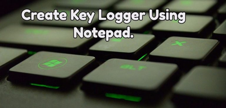 How To Make a Keylogger Using Notepad?