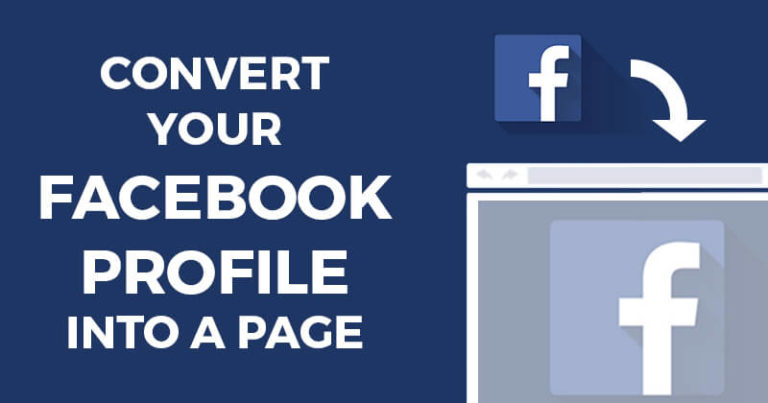 How To Change/Convert Facebook Profile To Page