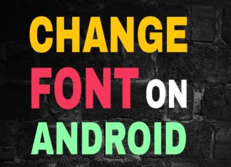 Change Font On Android For Rooted And Non Rooted Devices