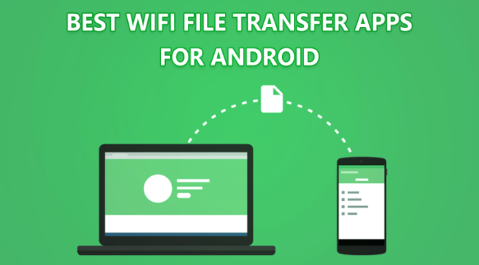 Best WiFi File Transfer Apps For Android