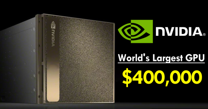 NVIDIA Just Launched The World's Largest GPU For $400,000