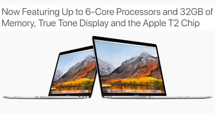 Apple 2018 MacBook Pros: 8th Gen Core, 32GB Of RAM, Third-Gen Keyboard Lunched!