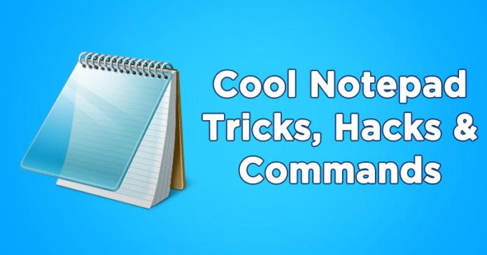 Coolest Notepad Tricks, Hacks & Commands (Top 20+) [2018]