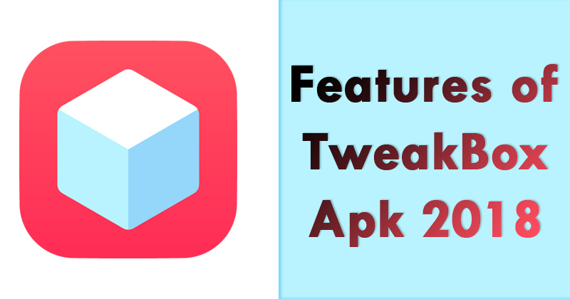 Features of TweakBox Apk