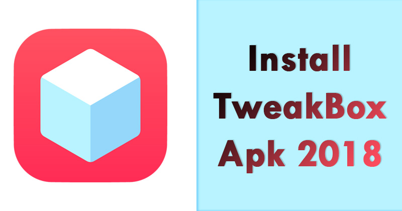 How To Install TweakBox Apk on Android