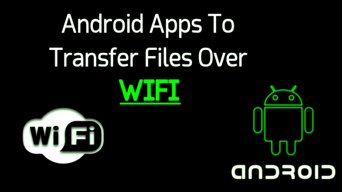 WiFi File Transfer Apps For Android