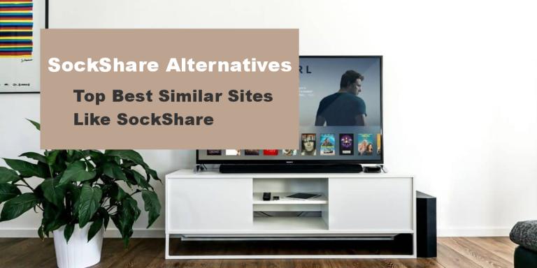 SockShare Alternatives: Top 15+ Best Similar Sites Like SockShare (2020)