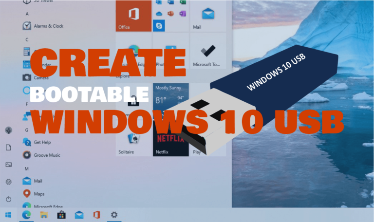 Create A Bootable Windows 10 USB Flash drive (Step By Step Guide)