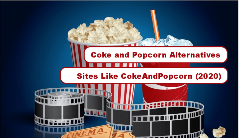 Coke and Popcorn Alternatives: Top Best 10+ Sites Like CokeAndPopcorn (2020)
