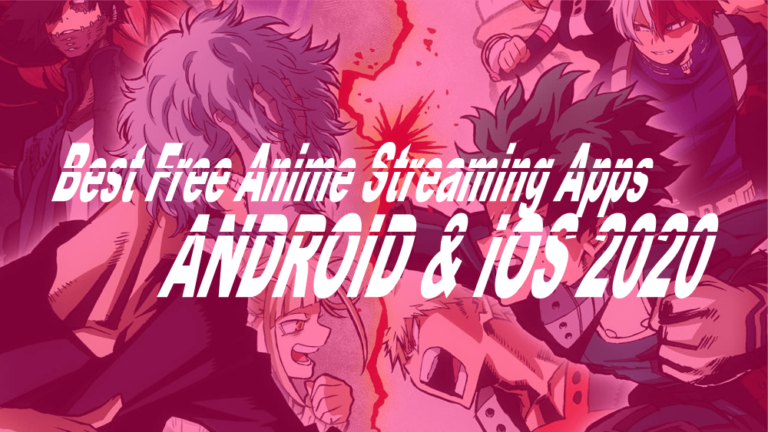 Top 10+ Best Free Anime Streaming Apps of 2020 (Android and iOS)