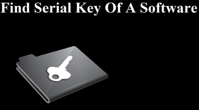 Find Serial Key Of Any Software in 2020