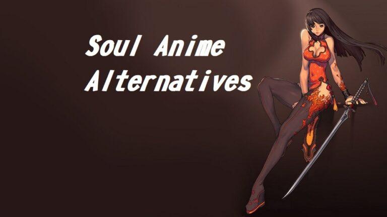 Soul Anime Alternatives: Top 10+ Best Similar Sites Like SoulAnime (2020)