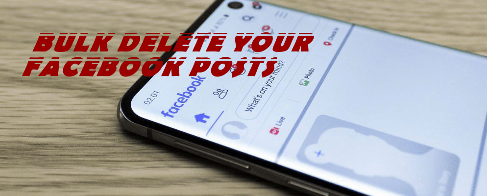 Bulk Delete Facebook posts