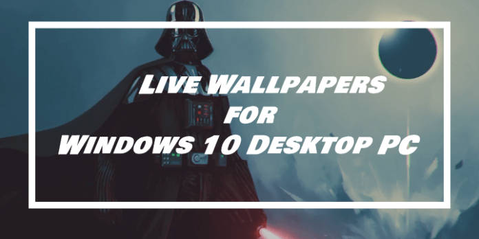 Best Live Wallpapers for Windows 10 Desktop PC