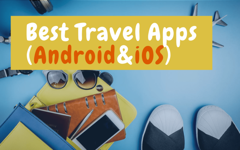 Top 5+ Best Travel Apps Essential for Anyone Traveling (Android&iOS)
