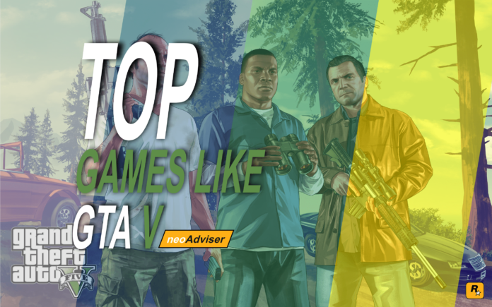 Best Games Like GTA 5 For PC