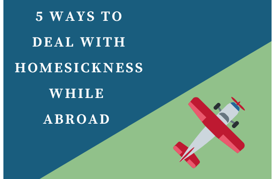 5 ways to deal with homesickness while abroad,